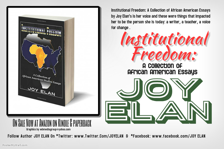 Starting A Business Essay Djgbc Authors Interview Series Joy Elan Institutional Freedom A  Collection Of African American Studies Essays  Whos Who In African  American Literature Good High School Essay Examples also What Is A Thesis Statement In An Essay Examples Djgbc Authors Interview Series Joy Elan Institutional Freedom A  How To Write Science Essay